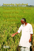 Improving Agricultural Productivity in Rice-Based Systems of the High Barind Tract of Bangladesh