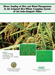 Direct Seeding of Rice and Weed Management in the Irrigated Rice- Wheat Cropping System of the Indo-Gangetic Plains